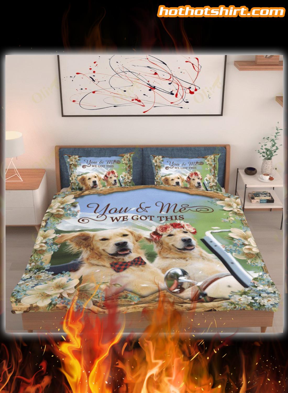 Golden Retriever you and me we got this bedding set