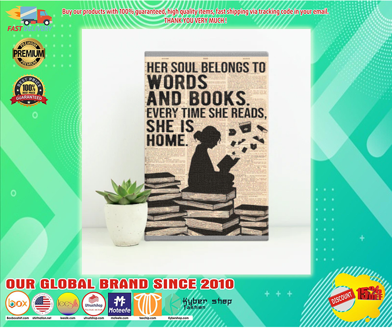 Her soul belongs to words and books every time she reads she is home poster - LIMITED EDITION  BBS