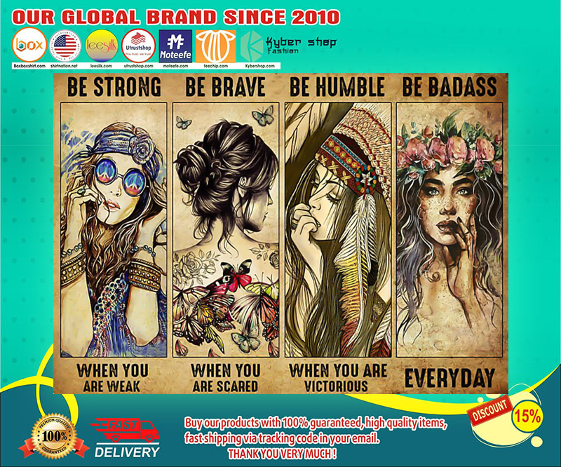 Hippie Girl be strong be brave be humble be badass poster