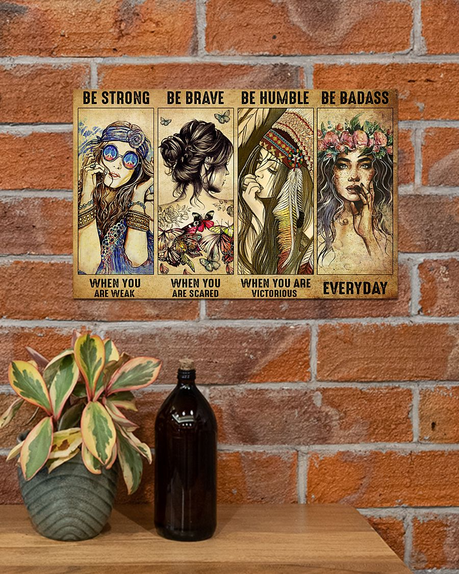 Hippie girl be trong be brave be humble be badass poster
