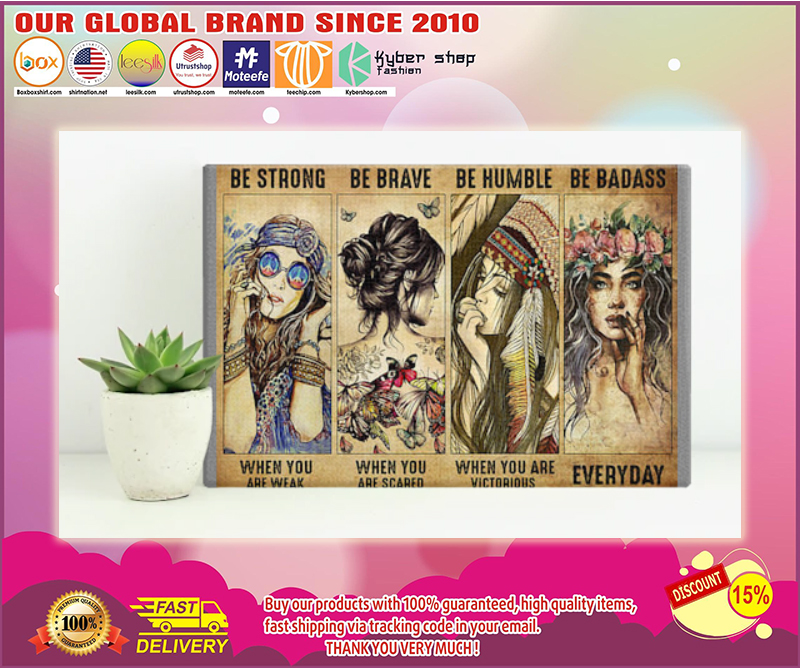 Hippie girl be trong be brave be humble be badass poster - LIMITED EDITION BBS