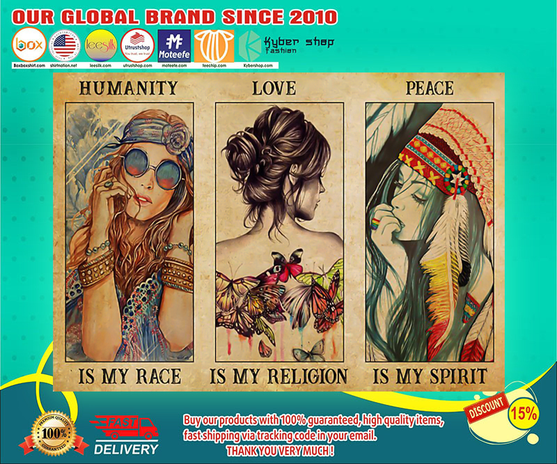 Hippie girl humanity is my race love is my religion peace is my spirit poster
