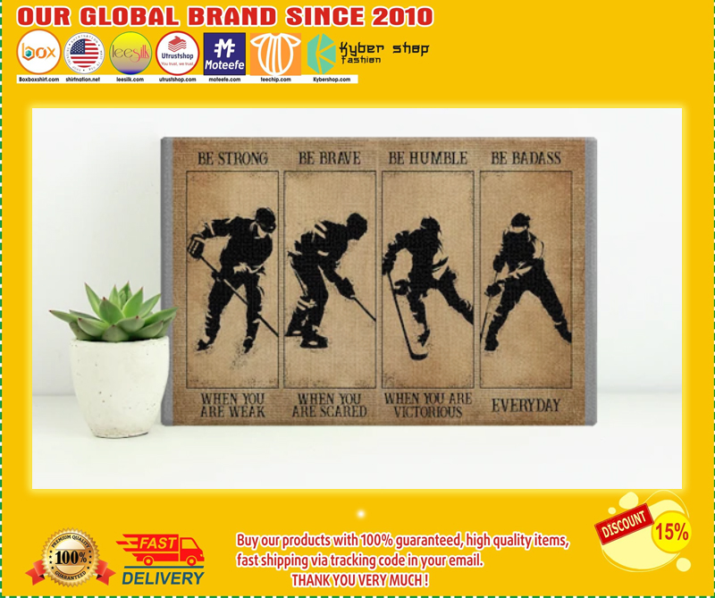 Hockey be strong be brave be humble be badass poster - LIMITED EDITION BBS