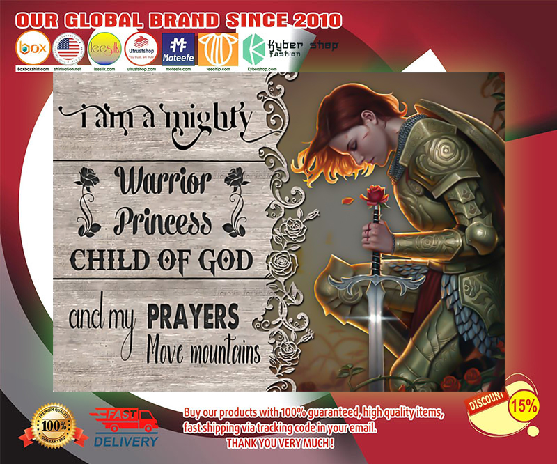 I am a mighty warrior princess child of god and my prayers poster