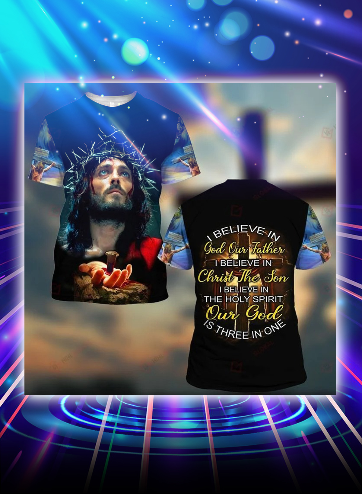 I believe in god our father i believe in christ the son all over printed 3d t-shirt