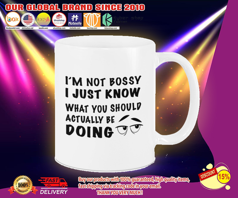 I'm not bossy I just know what you should be doing mug