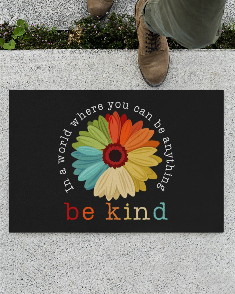 In a world where you can be anything be kind doormat 1