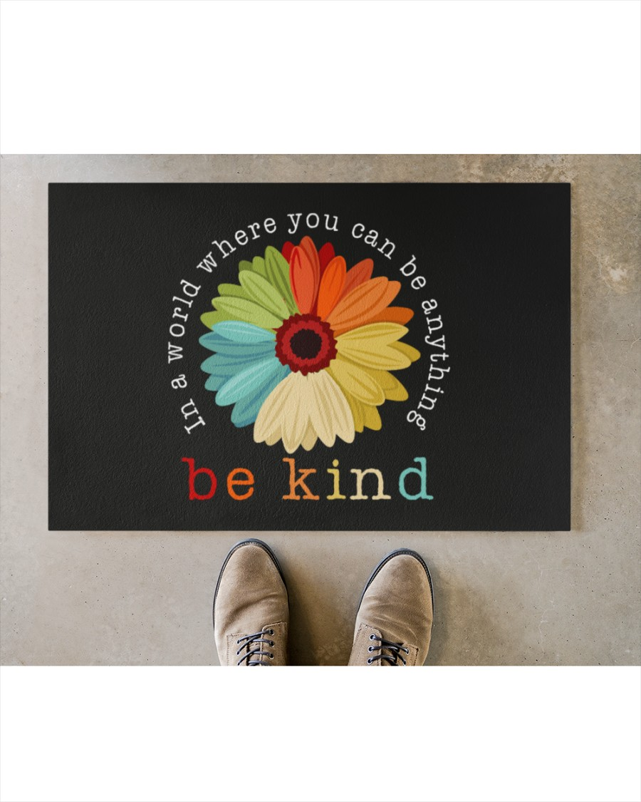In a world where you can be anything be kind doormat 2
