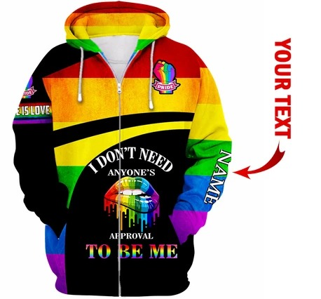 LGBT I Dont Need Anyones Approval To Be Me Personalized 3D Hoodie