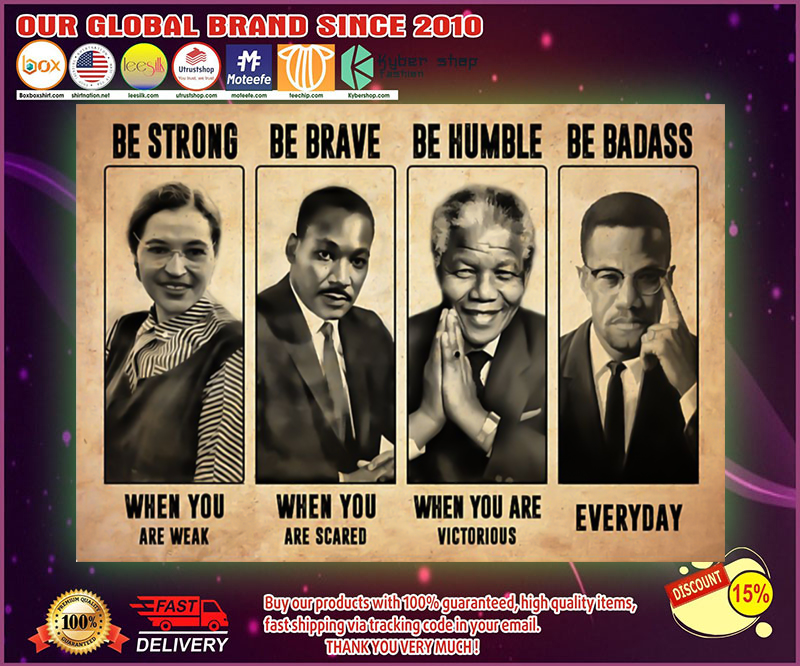 Luther King Mandela be strong be brave be humble poster