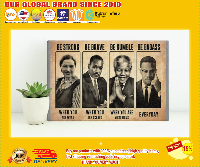 Luther King Mandela be strong be brave be humble poster - LIMITED EDITION BBS