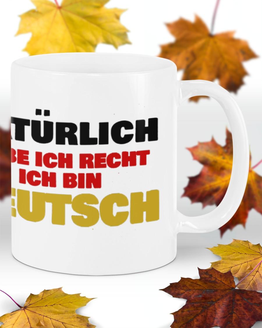 Natürlich habe ich recht ich bin deutsch becher 1