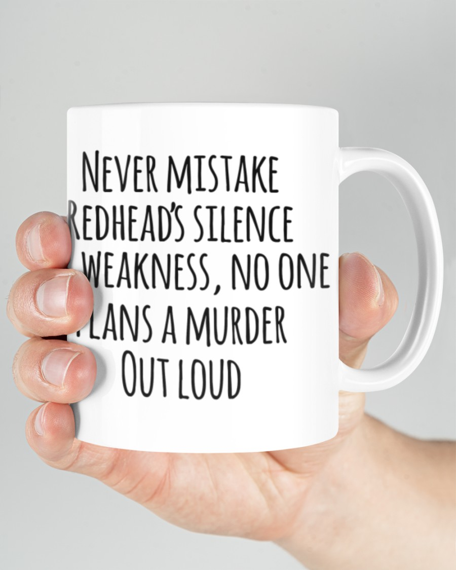 Never mistake redhead's silence for weakness mug 1