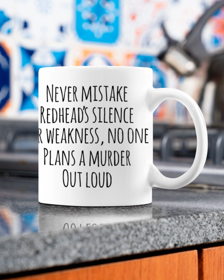 Never mistake redhead's silence for weakness mug 2