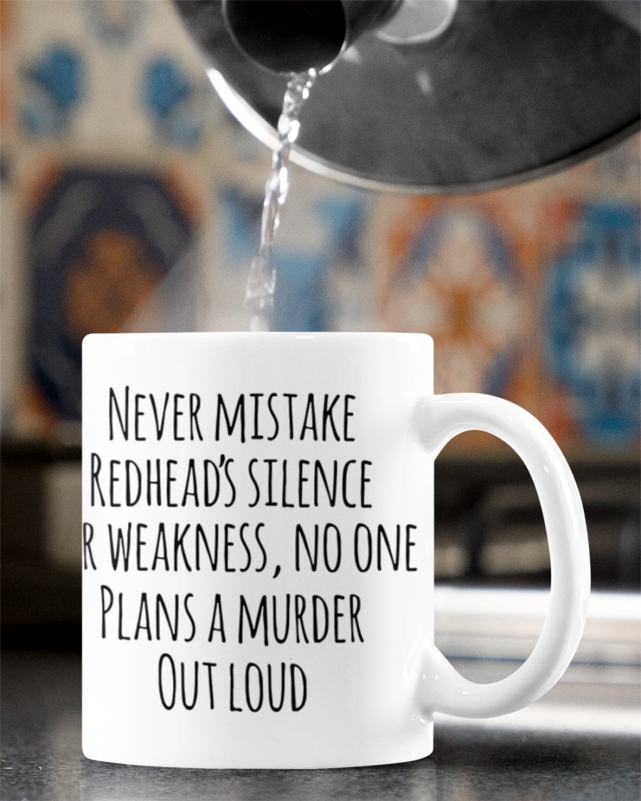 Never mistake redhead's silence for weakness mug 3