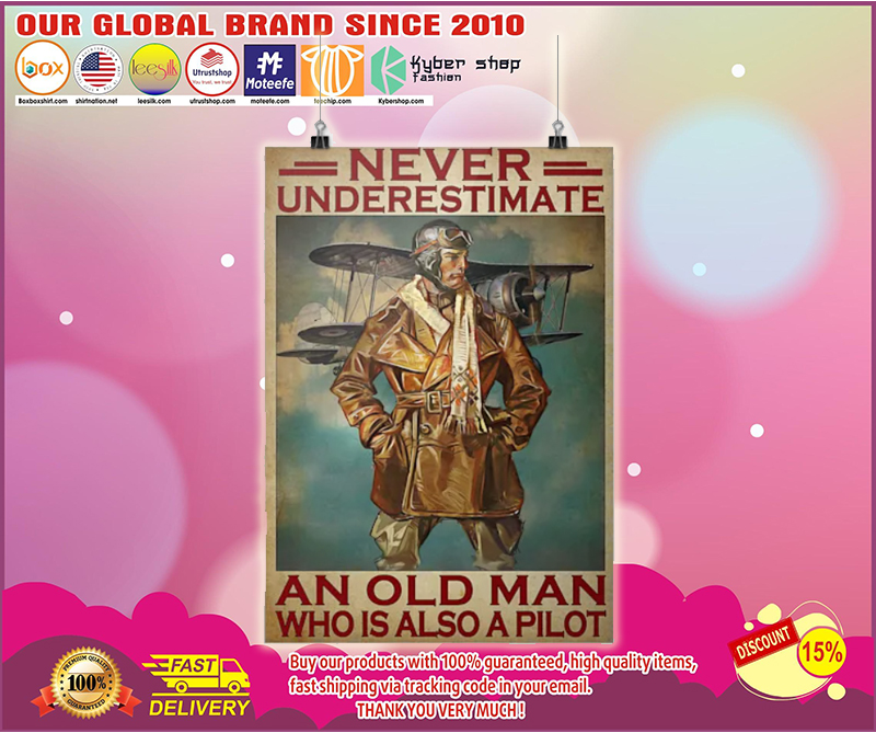 Never underestimate an old man who is also a pilot poster - LIMITED EDITION BBS