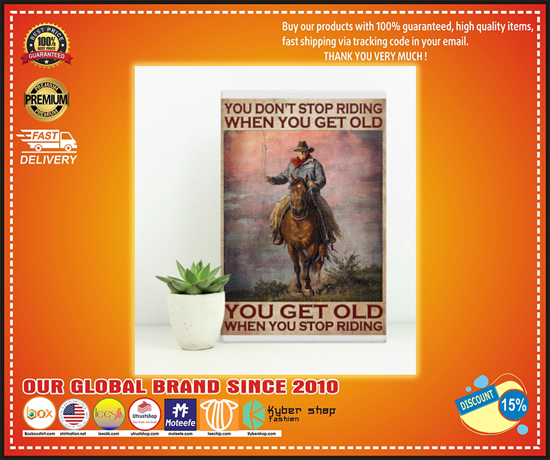Old man cowboy You don't stop riding when you get old poster - LIMITED EDITION BBS
