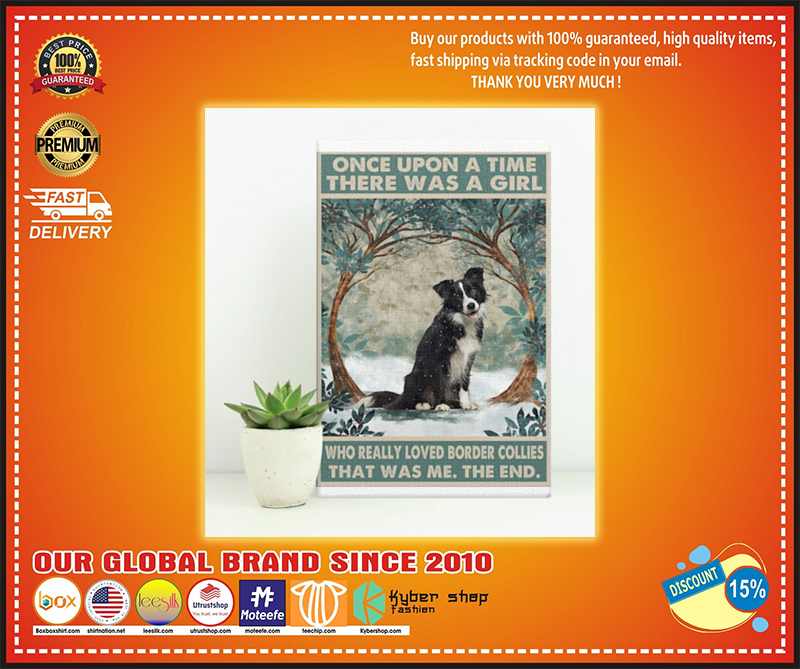 Once upon a time there was a girl who really loved border collies poster - LIMITED EDITION BBS