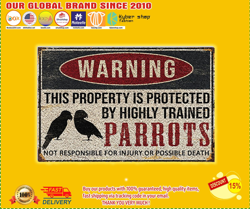 Parrots warning this property is protected by highly trained poster - LIMITED EDITION BBS