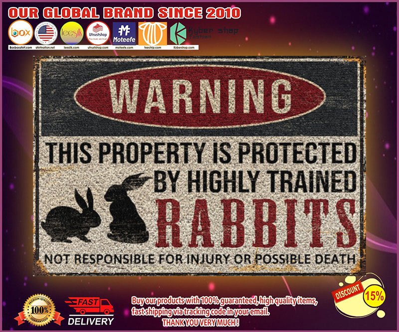 Rabbits warning this property is protected by highly trained poster