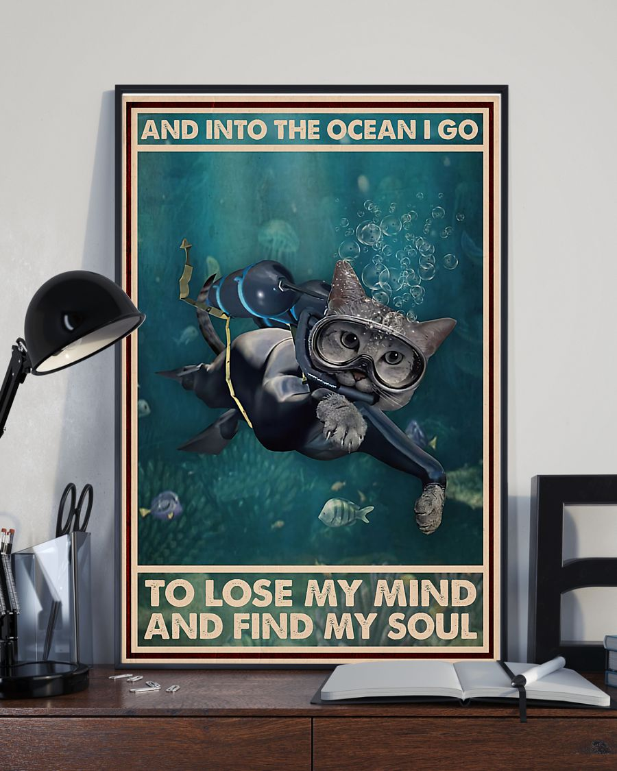 Scuba diving cat And into the ocean I go to lose my mind and find my soul poster