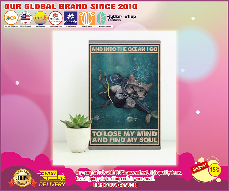Scuba diving cat And into the ocean I go to lose my mind and find my soul poster - LIMITED EDITION BBS