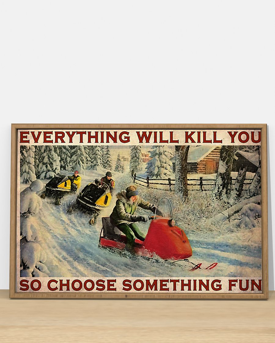 Snowcross everything will kill you so choose something fun poster