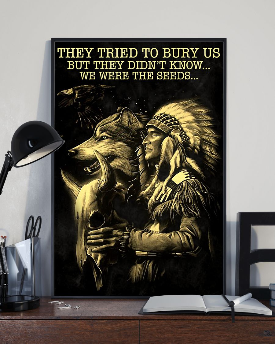 They tried to bury us but they didn't know we were the seeds poster