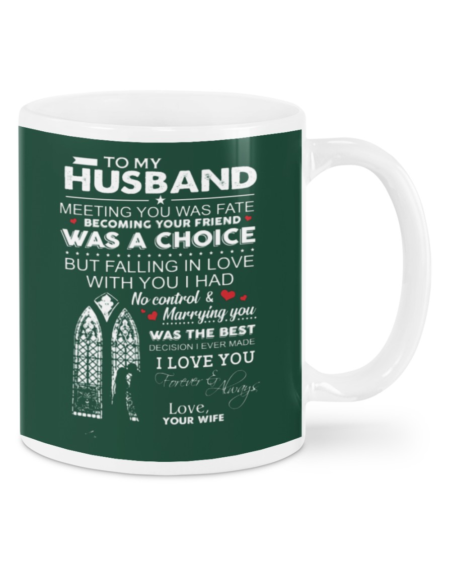 To my husband meeting you was fate becoming your friend was a choice mug