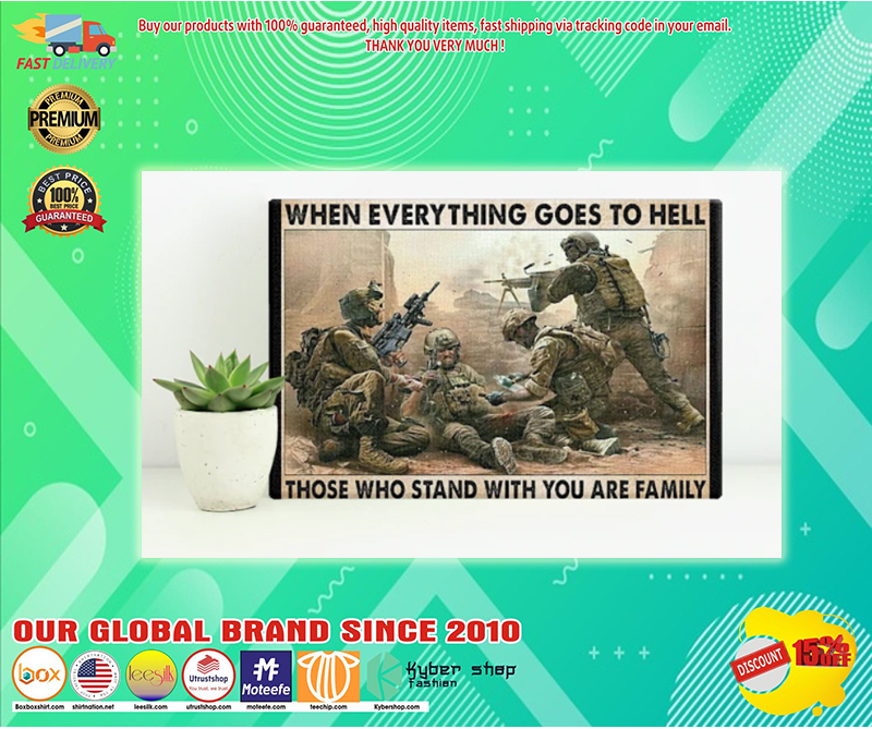 Veteran when everything goes to hell those who stand with you are family poster - LIMITED EDITION BBS