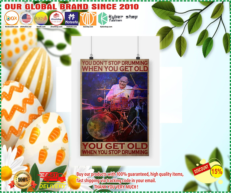 You don't stop drumming when you get old you get old when you stop drumming poster - LIMITED EDITION BBS