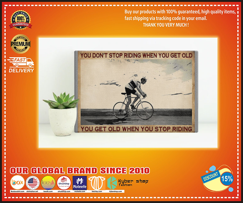 You don't stop riding when you get old you get old when you stop riding poster - LIMITED EDITION BBS