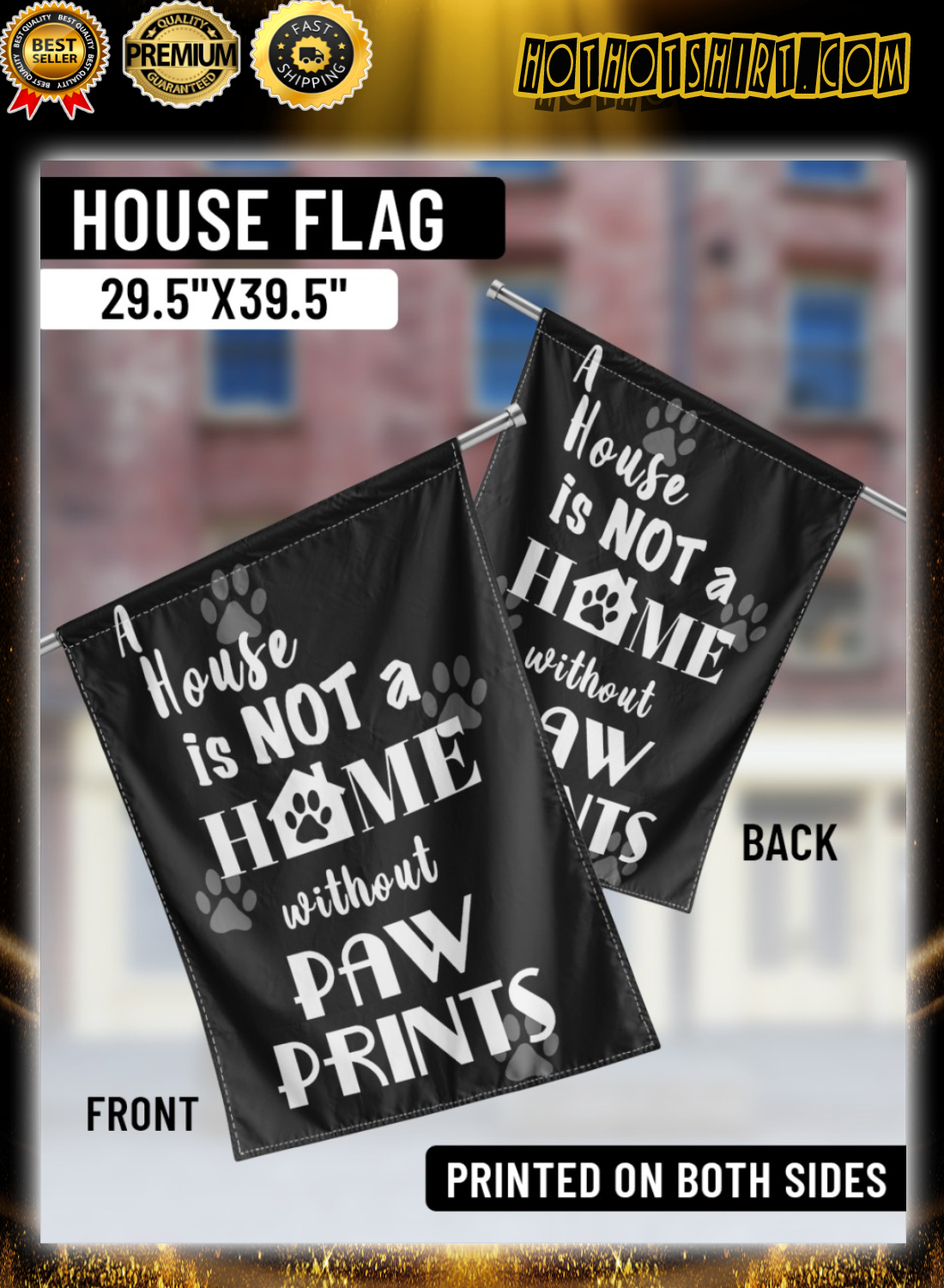 A house is not a home without paw prints flag 1