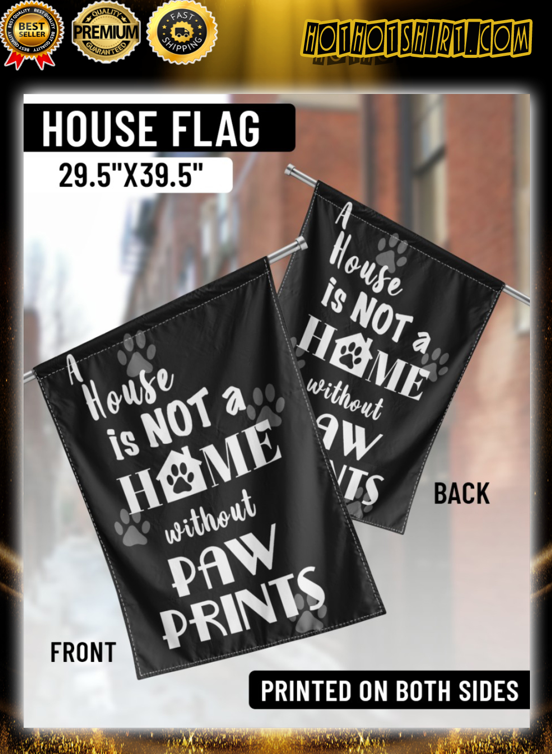 A house is not a home without paw prints flag