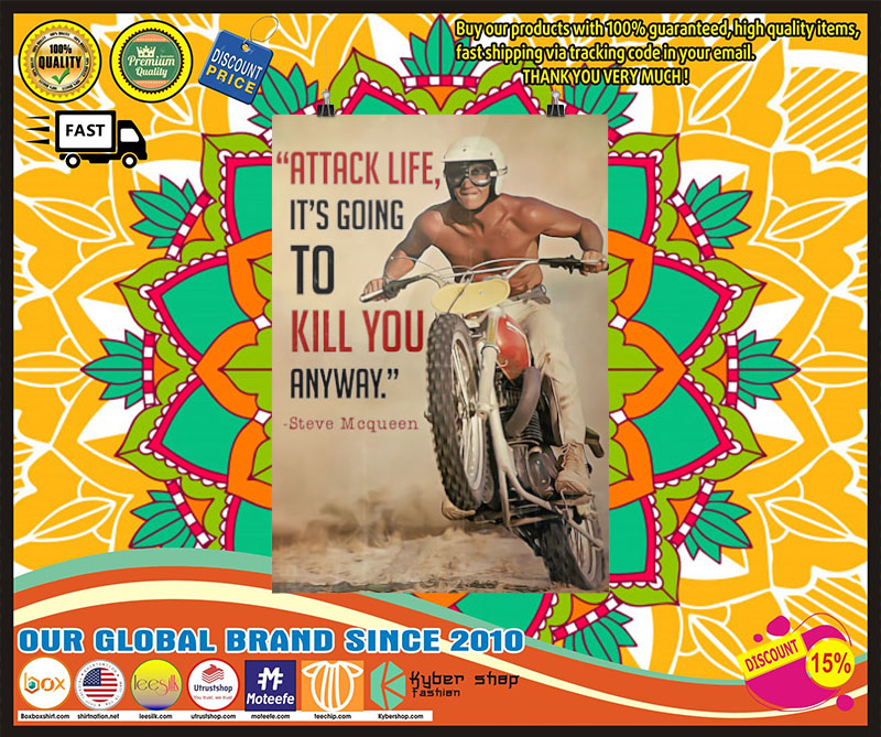 [LIMITED EDITION] Attack life its going to kill you anyway poster
