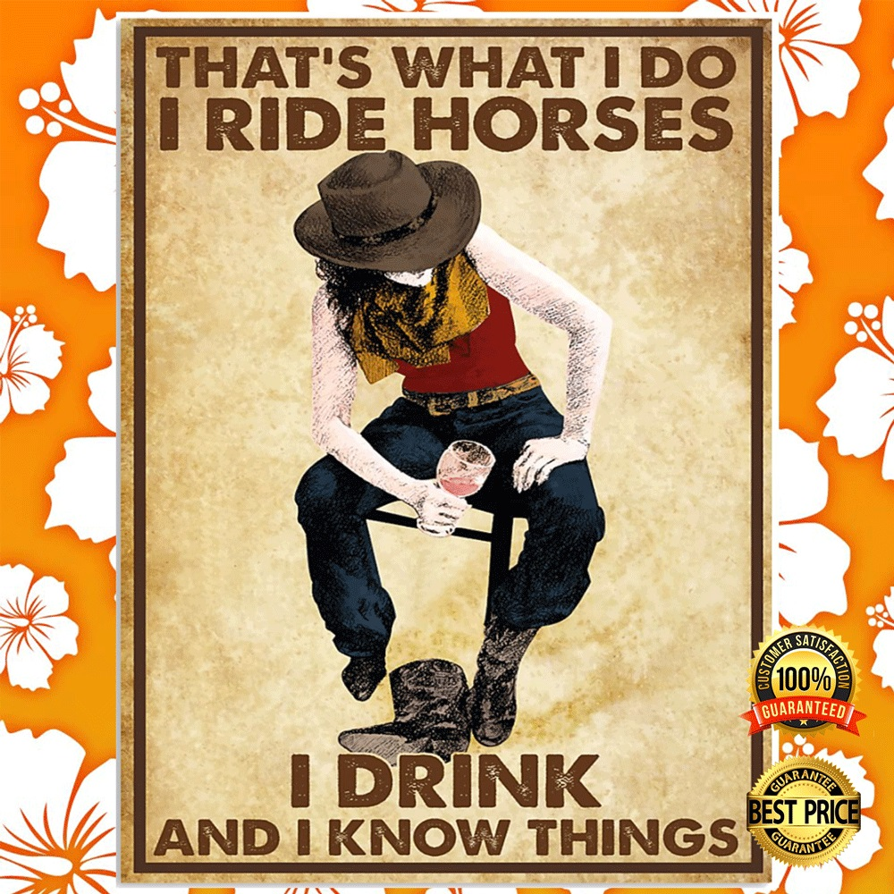[Limited] Cowgirl That's What I Do I Ride Horses I Drink And I Know Things Poster