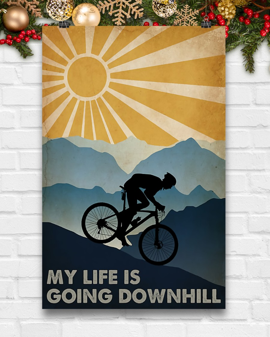 [LIMITED EDITION] Cycling my life is going downhill poster