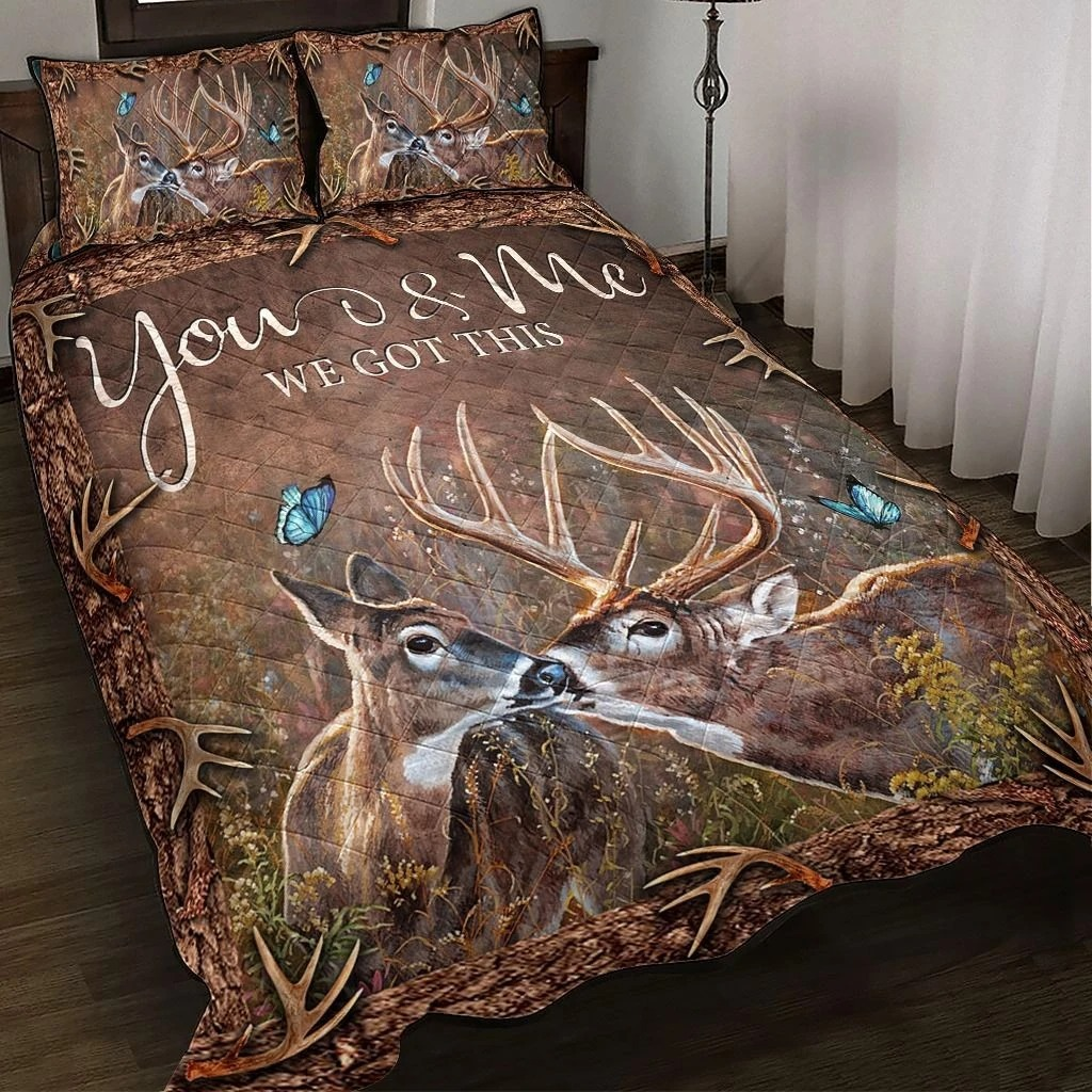 Deer hunting you and me we got this bedding set