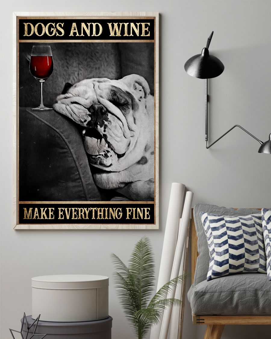 [LIMITED EDITION] Dogs and wine make everything fine poster