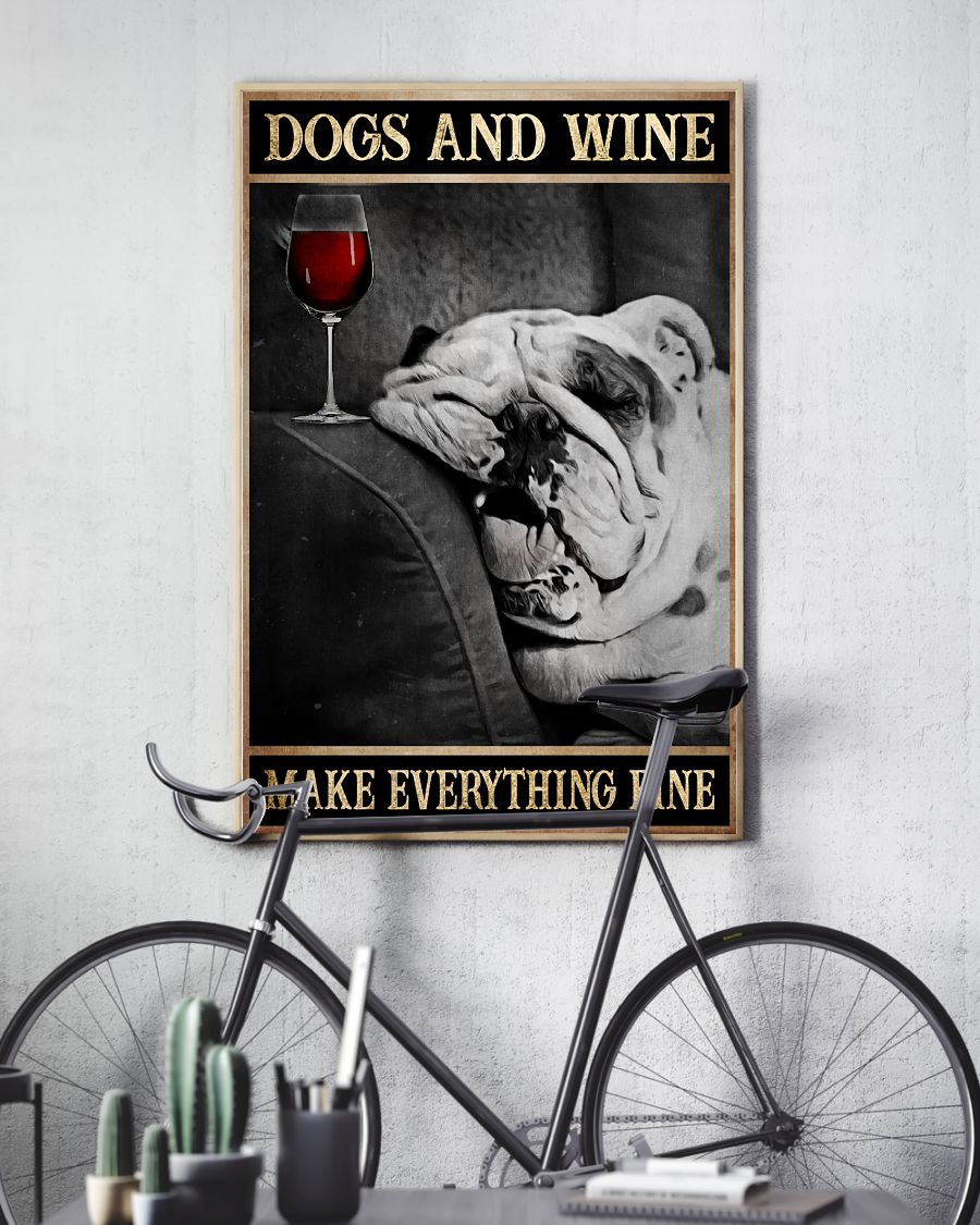 Dogs and wine make everything fine poster
