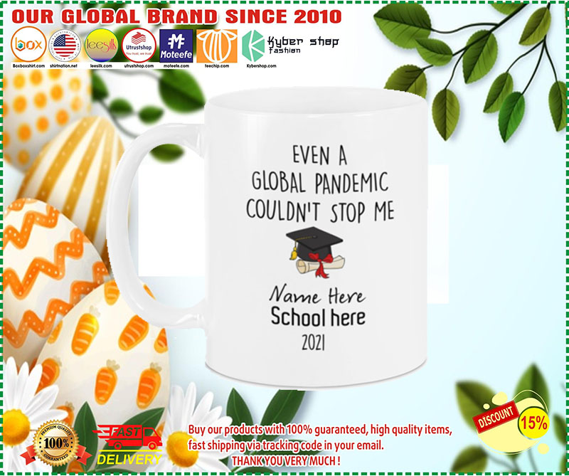 [LIMITED EDITION] Even a global pandemic couldn't stop me custom school name 2021 mug