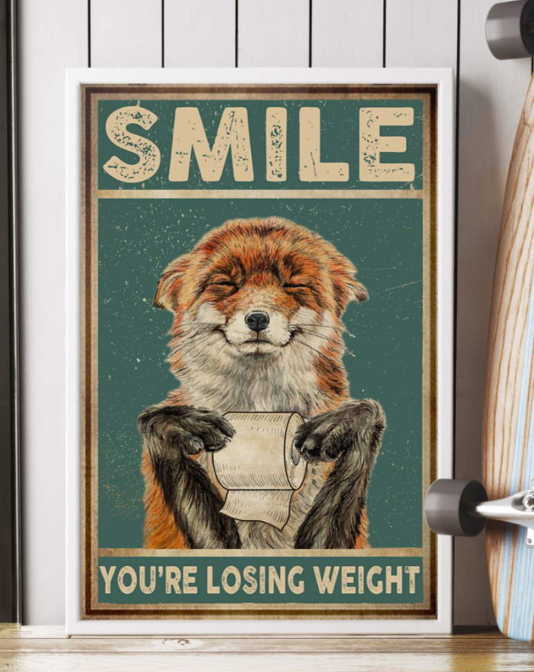 [TREND] FOX SMILE YOU'RE LOSING WEIGHT POSTER