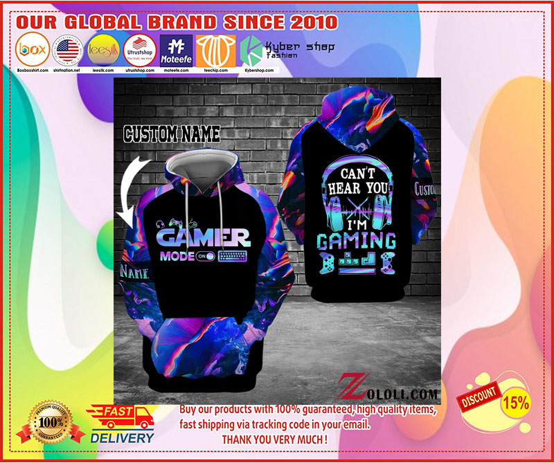 [LIMITED EDITION] Gamer mode on Can't hear you I'm gaming custom name 3D hoodie