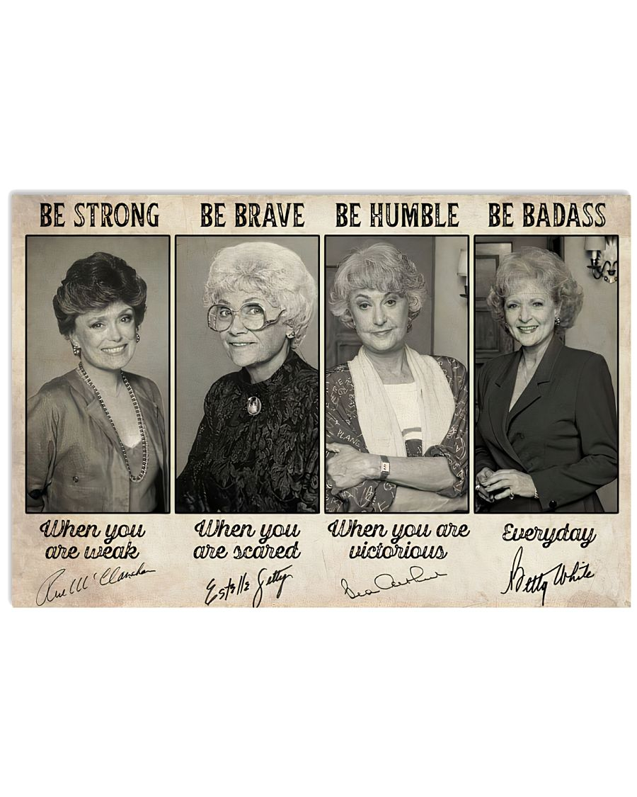 Golden Girls Be strong be brave be humble poster