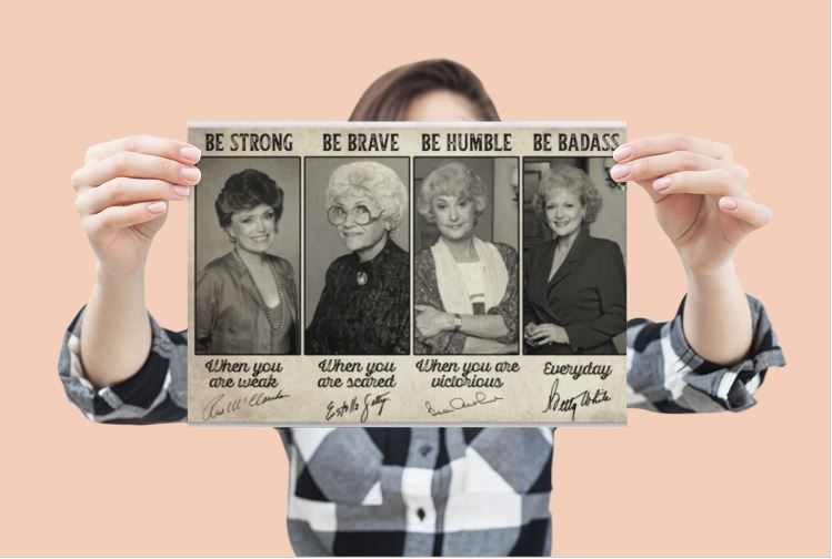 [LIMITED EDITION] Golden girl be strong be brave be humble be badass poster