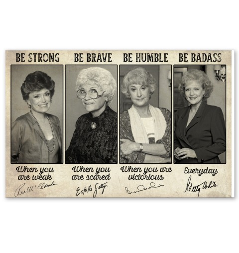 Golden girl be strong be brave be humble be badass poster