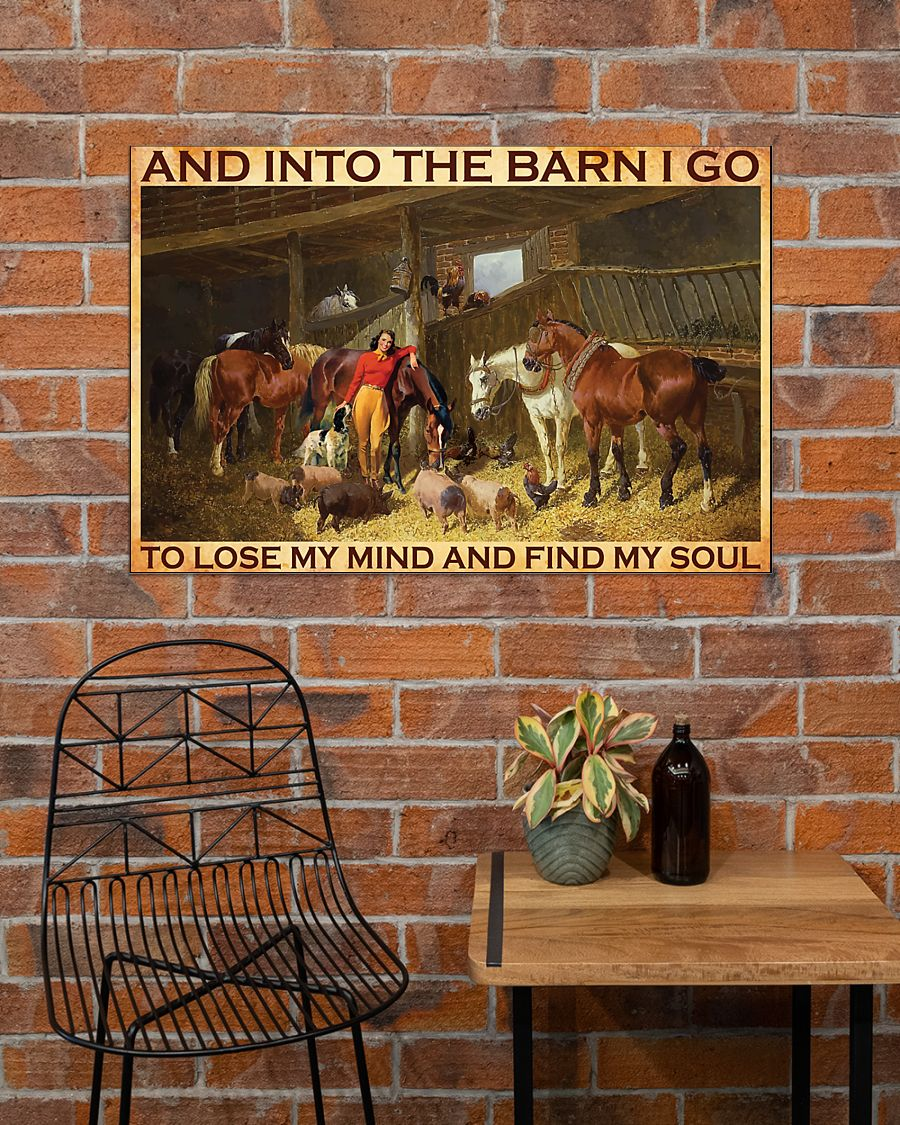 [LIMITED EDITION] Horse and into the barn I go to lose my mind and find my soul poster