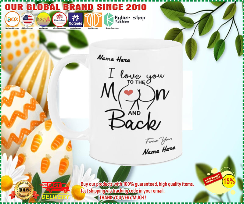 [LIMITED EDITION] I love you to the moon and back forever your custom name mug