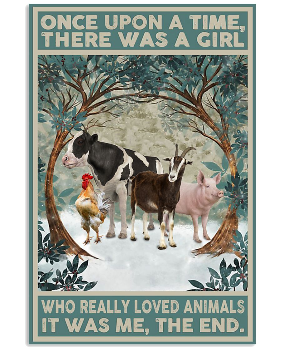 [LIMITED EDITION] Once upon a time there was a girl who really loved animals poster