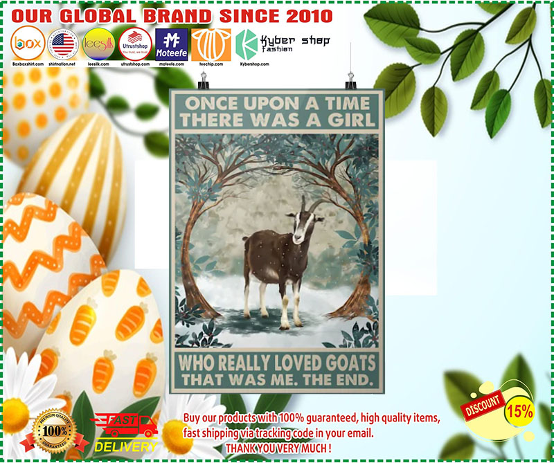 [LIMITED EDITION] Once upon a time there was a girl who really loved goats poster
